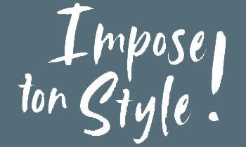 Impose ton style!